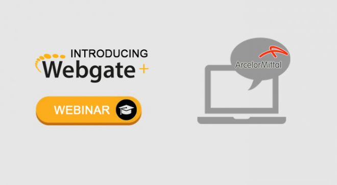 Introducing Webgate+ for Arcelor Mittal's vendors