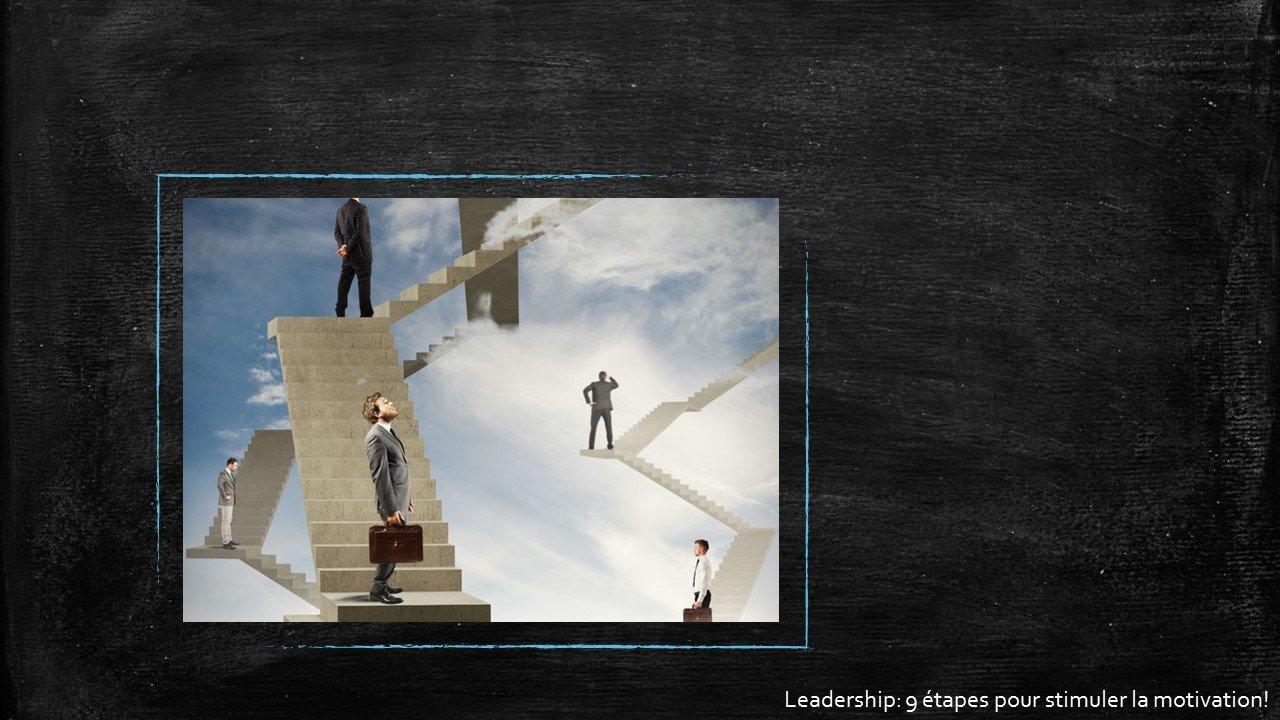 Leadership : 9 étapes pour stimuler la motivation par Sophie Barbara Desilets