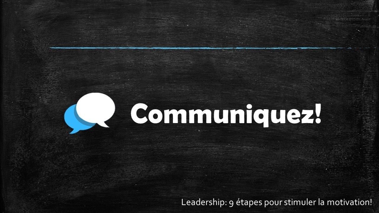 Communiquez - Leadership : 9 étapes pour stimuler la motivation par Sophie Barbara Desilets